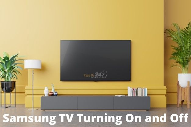 Samsung TV Turning On and Off
