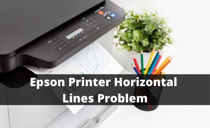 Epson Printer Horizontal Lines Problem