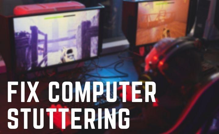 Computer Stuttering