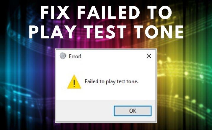 Failed to Play Test Tone