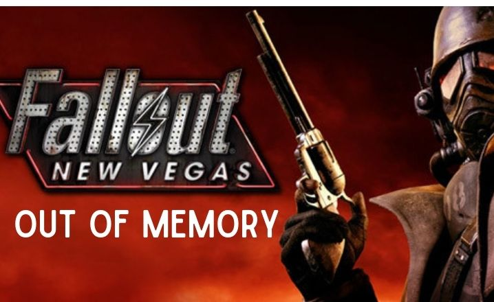 Fallout New Vegas out of memory