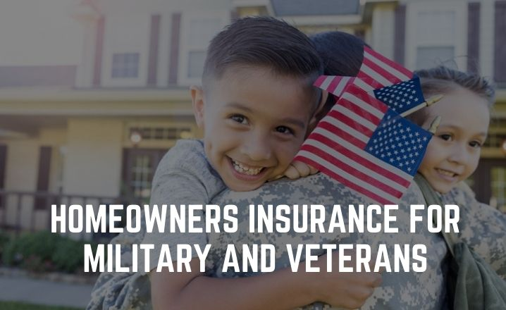 Homeowners insurance for military and veterans