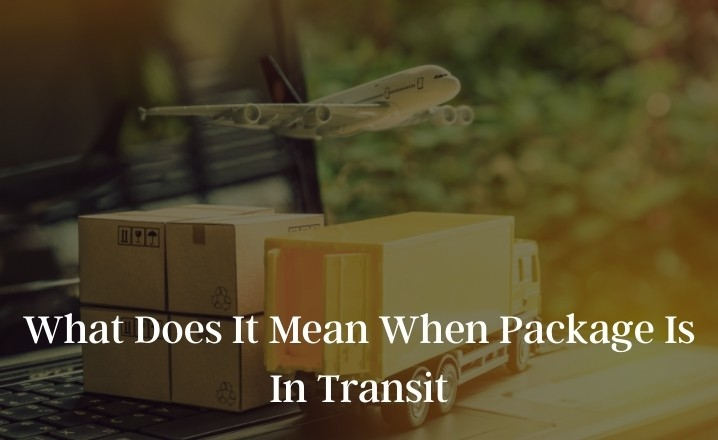 What Does It Mean When Package Is In Transit