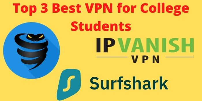 Best VPN for College Students