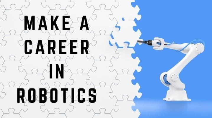 Make a Career in Robotics